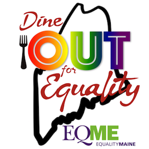 EqualityMaine Dine OUT for Equality